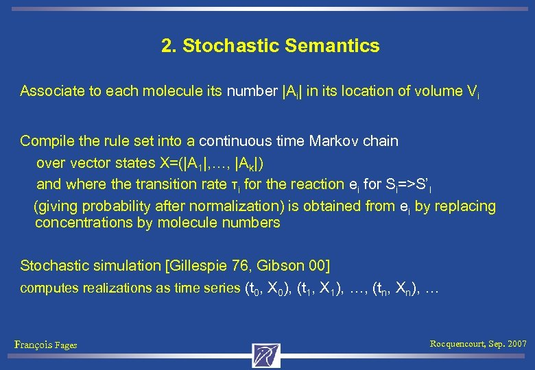 2. Stochastic Semantics Associate to each molecule its number |Ai| in its location of