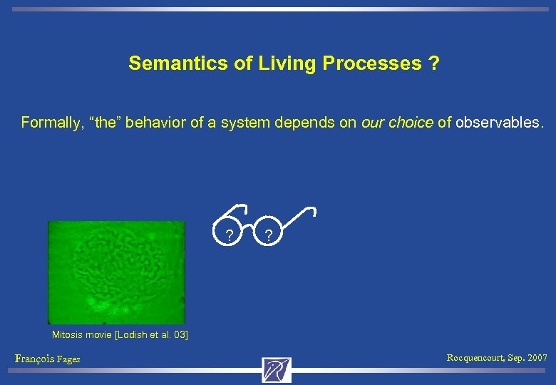 "Semantics of Living Processes ? Formally, ""the"" behavior of a system depends on our"