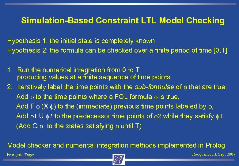 Simulation-Based Constraint LTL Model Checking Hypothesis 1: the initial state is completely known Hypothesis