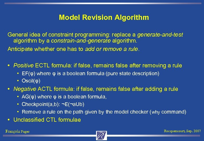 Model Revision Algorithm General idea of constraint programming: replace a generate-and-test algorithm by a