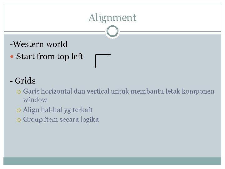 Alignment -Western world Start from top left - Grids Garis horizontal dan vertical untuk