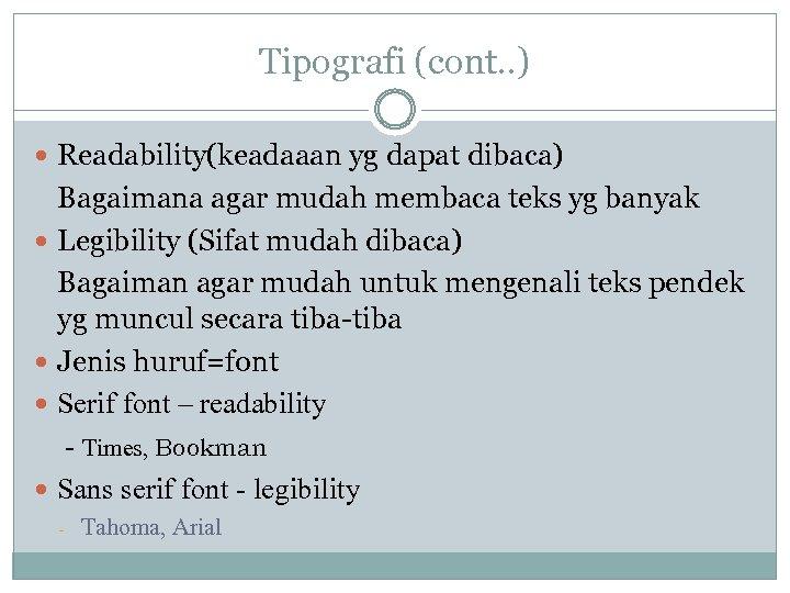 Tipografi (cont. . ) Readability(keadaaan yg dapat dibaca) Bagaimana agar mudah membaca teks yg