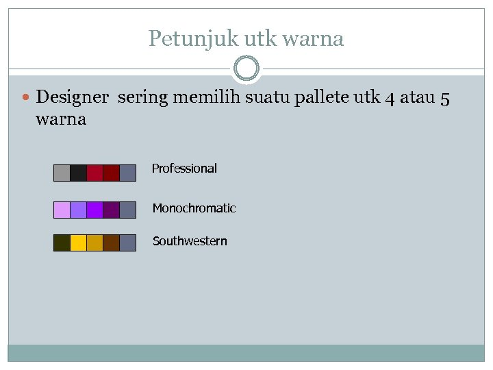 Petunjuk utk warna Designer sering memilih suatu pallete utk 4 atau 5 warna Professional