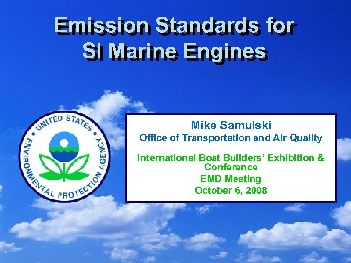 Emission Standards for SI Marine Engines Mike Samulski Office of Transportation and Air Quality