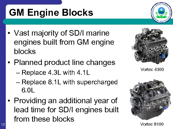 GM Engine Blocks • Vast majority of SD/I marine engines built from GM engine