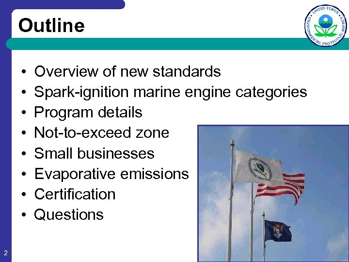 Outline • • 2 Overview of new standards Spark-ignition marine engine categories Program details