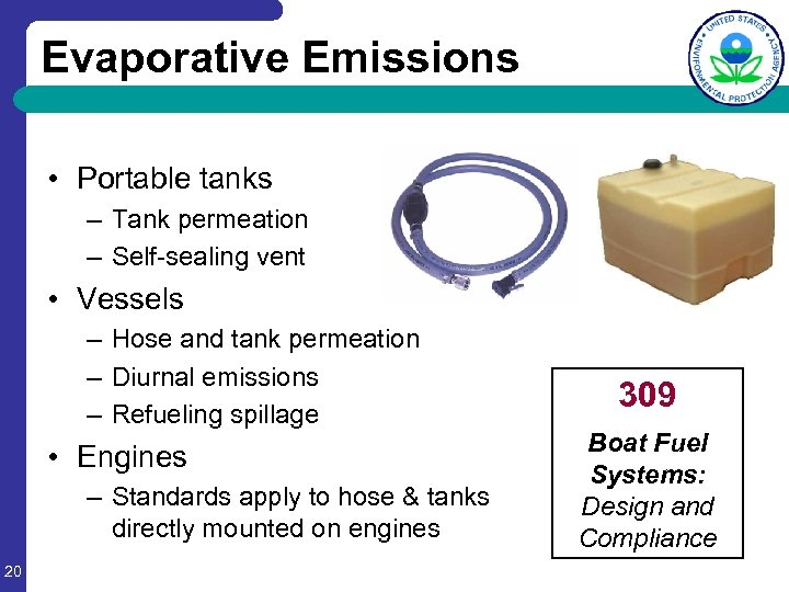 Evaporative Emissions • Portable tanks – Tank permeation – Self-sealing vent • Vessels –