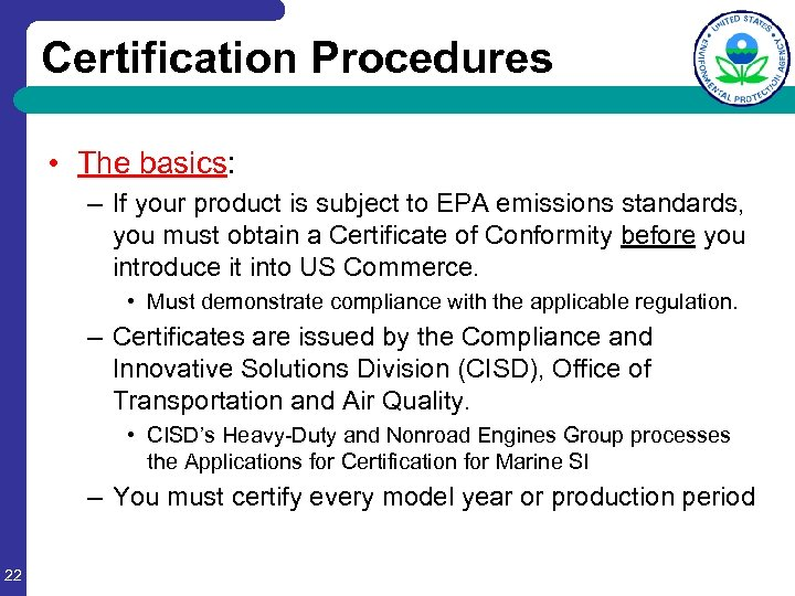 Certification Procedures • The basics: – If your product is subject to EPA emissions