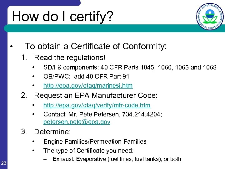 How do I certify? • To obtain a Certificate of Conformity: 1. Read the