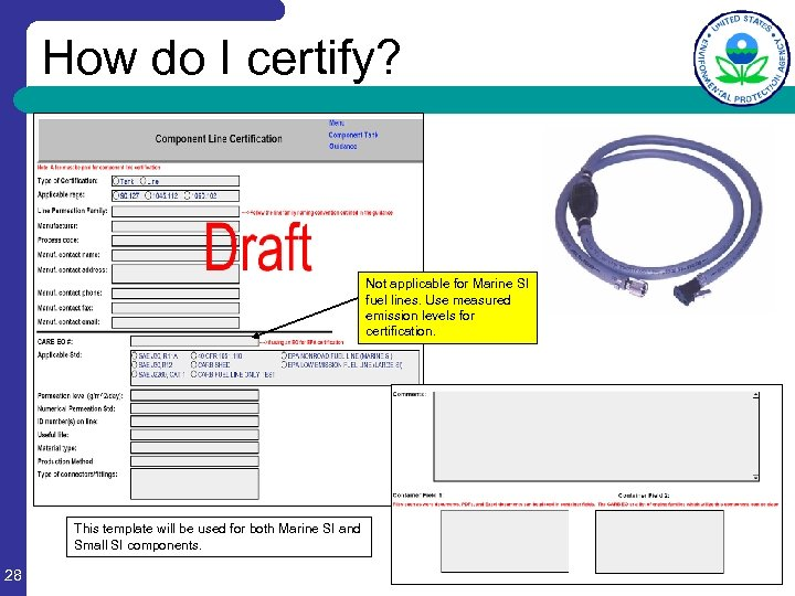 How do I certify? Not applicable for Marine SI fuel lines. Use measured emission