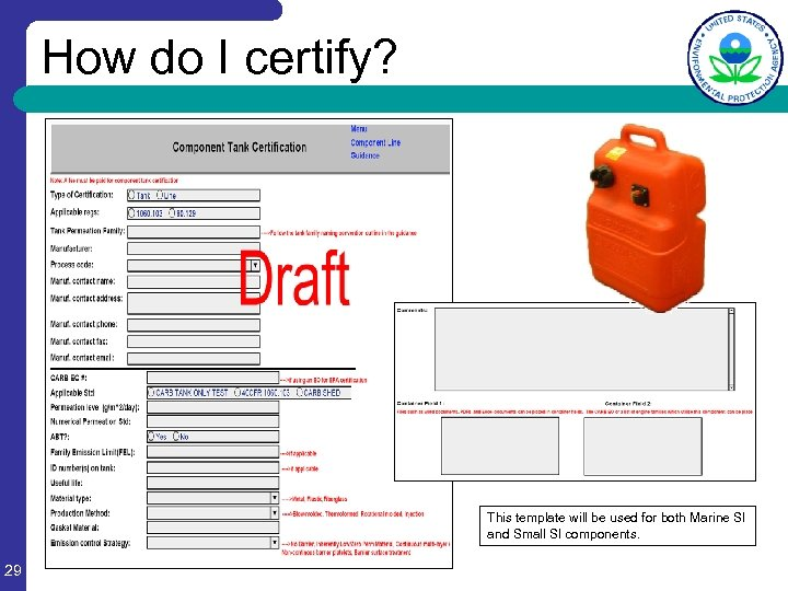 How do I certify? This template will be used for both Marine SI and