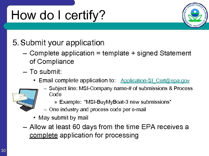 How do I certify? 5. Submit your application – Complete application = template +