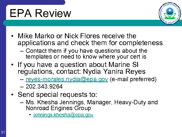 EPA Review • Mike Marko or Nick Flores receive the applications and check them