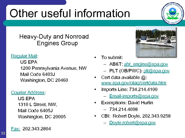 Other useful information Heavy-Duty and Nonroad Engines Group Regular Mail: US EPA 1200 Pennsylvania