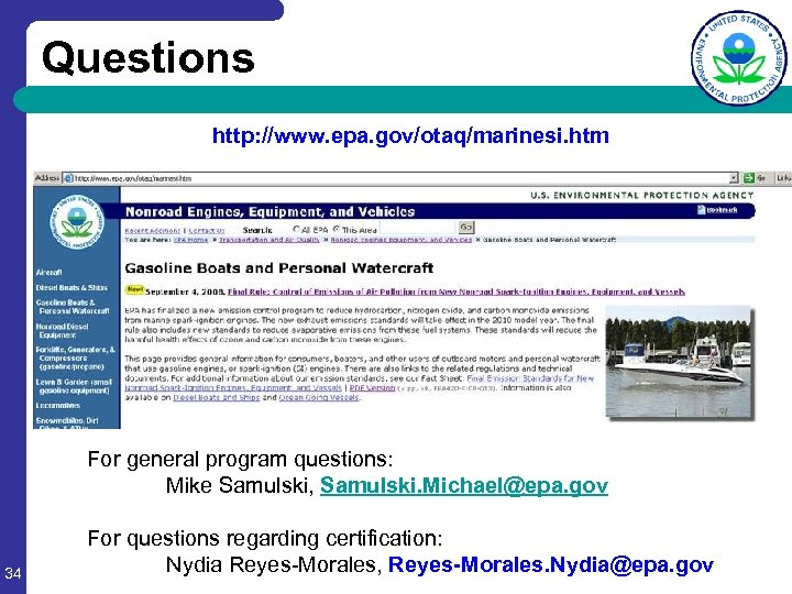Questions http: //www. epa. gov/otaq/marinesi. htm For general program questions: Mike Samulski, Samulski. Michael@epa.