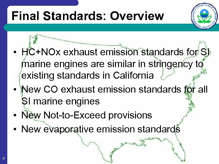 Final Standards: Overview • HC+NOx exhaust emission standards for SI marine engines are similar