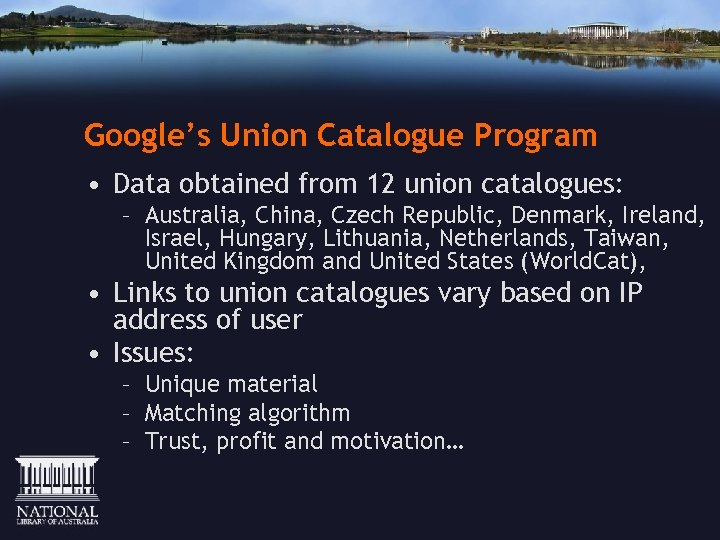 Google's Union Catalogue Program • Data obtained from 12 union catalogues: – Australia, China,