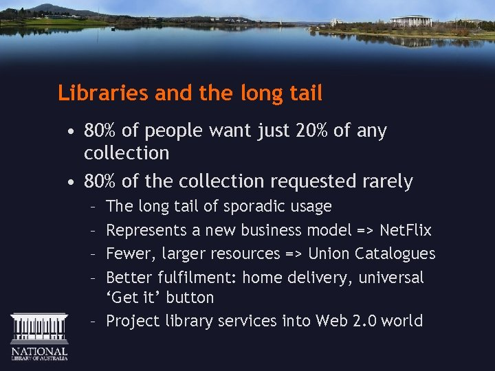 Libraries and the long tail • 80% of people want just 20% of any