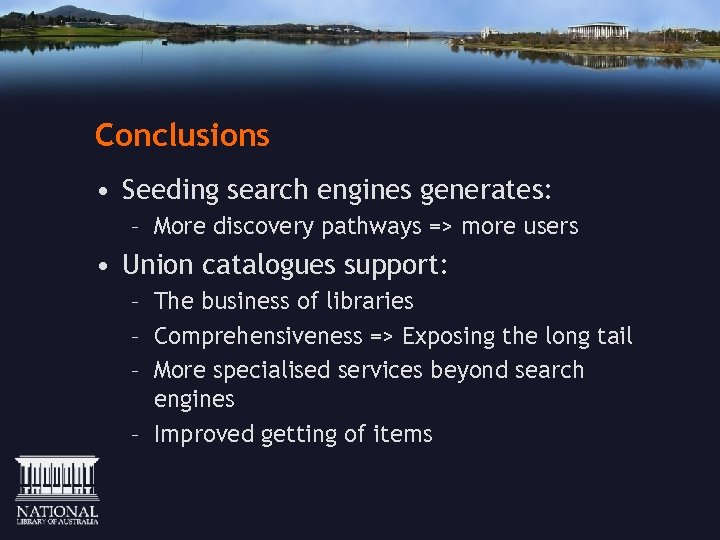 Conclusions • Seeding search engines generates: – More discovery pathways => more users •