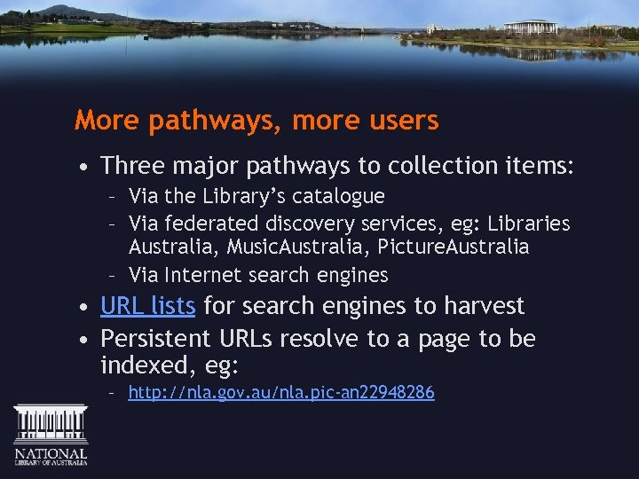 More pathways, more users • Three major pathways to collection items: – Via the