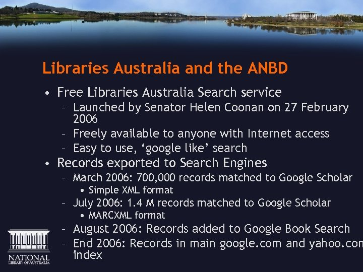 Libraries Australia and the ANBD • Free Libraries Australia Search service – Launched by