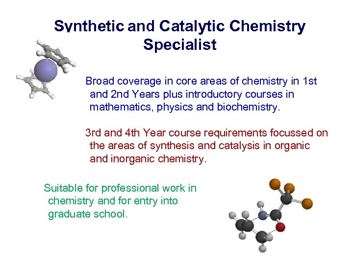 Synthetic and Catalytic Chemistry Specialist Broad coverage in core areas of chemistry in 1
