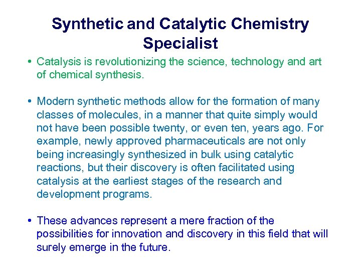 Synthetic and Catalytic Chemistry Specialist • Catalysis is revolutionizing the science, technology and art