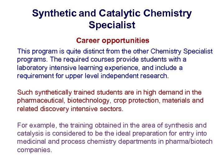 Synthetic and Catalytic Chemistry Specialist Career opportunities This program is quite distinct from the