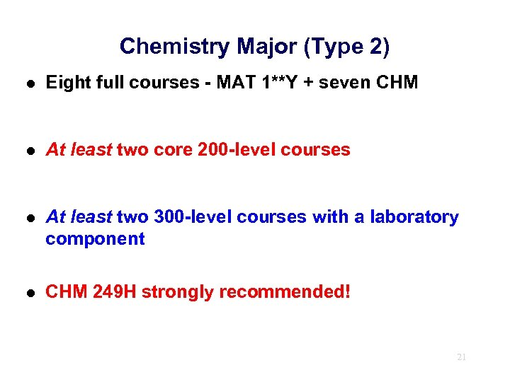 Chemistry Major (Type 2) l Eight full courses - MAT 1**Y + seven CHM