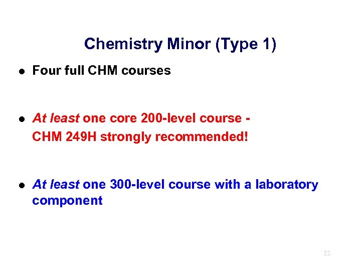 Chemistry Minor (Type 1) l Four full CHM courses l At least one core