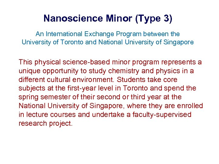 Nanoscience Minor (Type 3) An International Exchange Program between the University of Toronto and