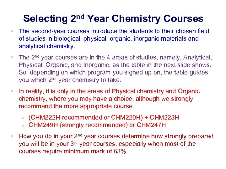Selecting 2 nd Year Chemistry Courses § The second-year courses introduce the students to