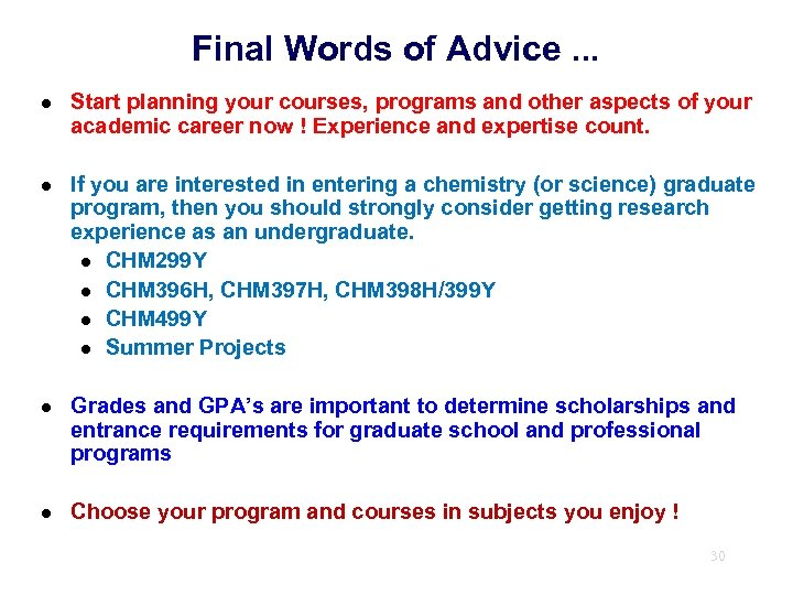 Final Words of Advice. . . l Start planning your courses, programs and other