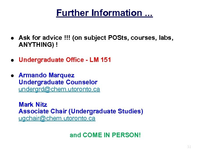 Further Information. . . l Ask for advice !!! (on subject POSts, courses, labs,