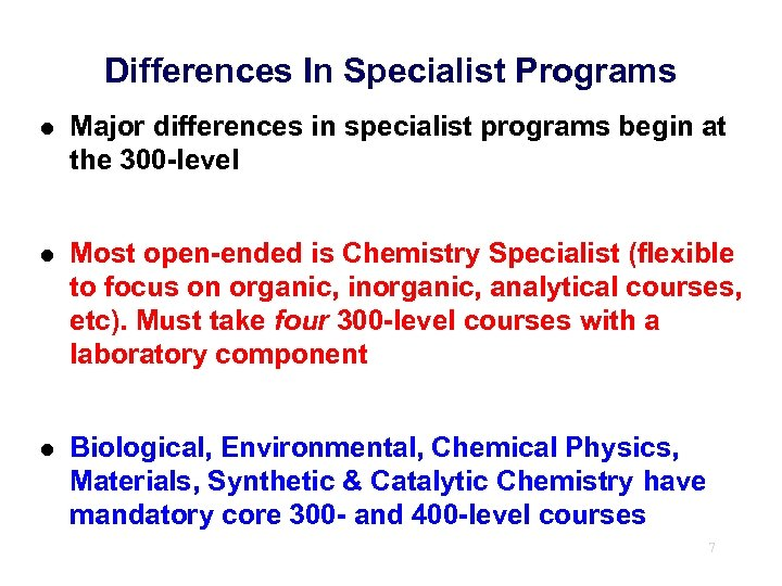 Differences In Specialist Programs l Major differences in specialist programs begin at the 300