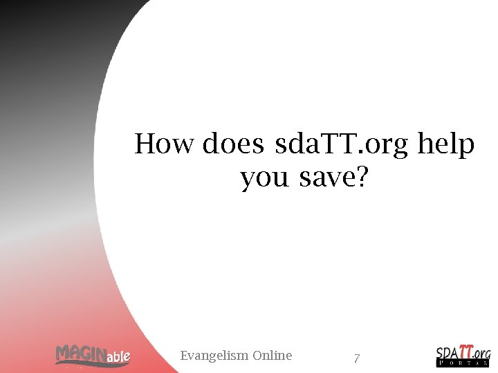 How does sda. TT. org help you save? Evangelism Online 7