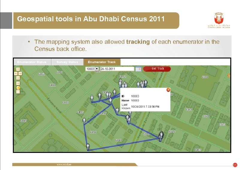 Geospatial tools in Abu Dhabi Census 2011 • The mapping system also allowed tracking