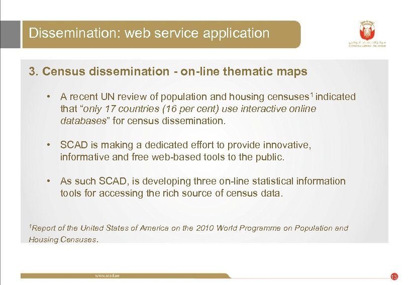 Dissemination: web service application 3. Census dissemination - on-line thematic maps • A recent