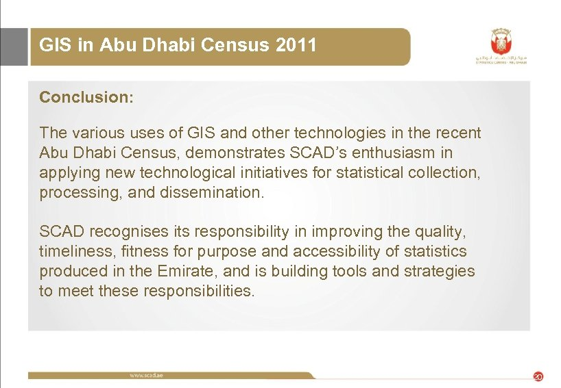 GIS in Abu Dhabi Census 2011 Conclusion: The various uses of GIS and other
