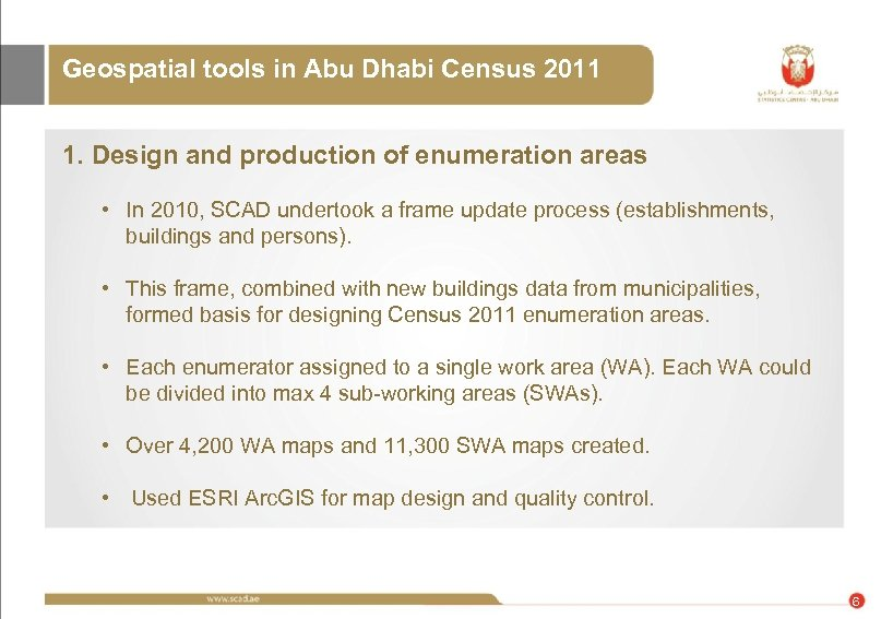 Geospatial tools in Abu Dhabi Census 2011 1. Design and production of enumeration areas