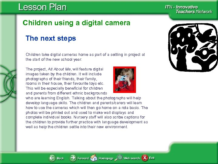 Children using a digital camera The next steps Children take digital cameras home as