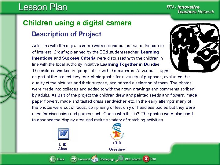 Children using a digital camera Description of Project Activities with the digital camera were