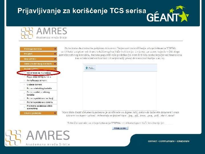 Prijavljivanje za korišćenje TCS serisa connect • communicate • collaborate