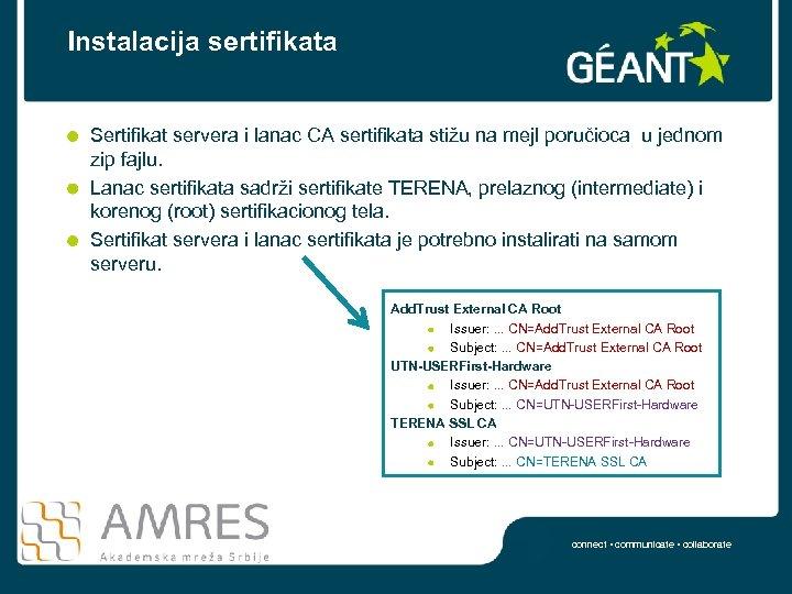 Instalacija sertifikata Sertifikat servera i lanac CA sertifikata stižu na mejl poručioca u jednom