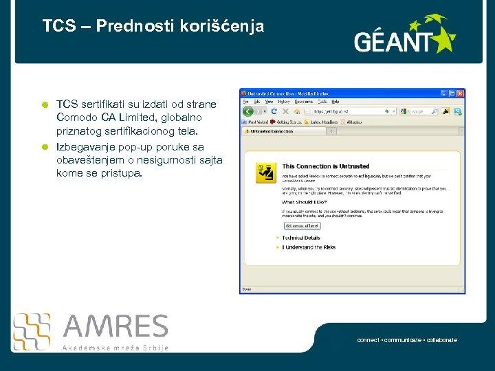 TCS – Prednosti korišćenja TCS sertifikati su izdati od strane Comodo CA Limited, globalno