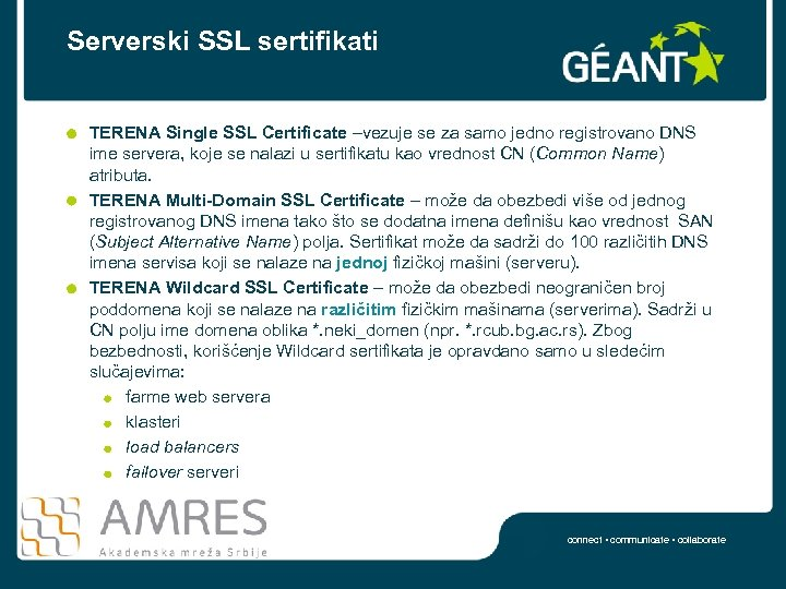 Serverski SSL sertifikati TERENA Single SSL Certificate –vezuje se za samo jedno registrovano DNS