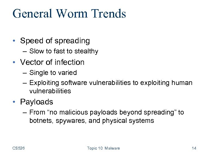 General Worm Trends • Speed of spreading – Slow to fast to stealthy •