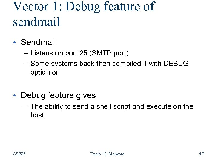 Vector 1: Debug feature of sendmail • Sendmail – Listens on port 25 (SMTP