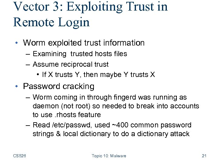 Vector 3: Exploiting Trust in Remote Login • Worm exploited trust information – Examining