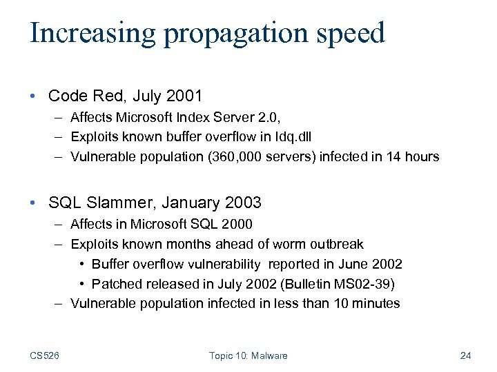 Increasing propagation speed • Code Red, July 2001 – Affects Microsoft Index Server 2.